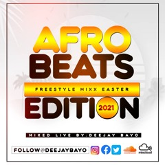 Afrobeats Freestlye Mixx (Easter 2021 Edition)