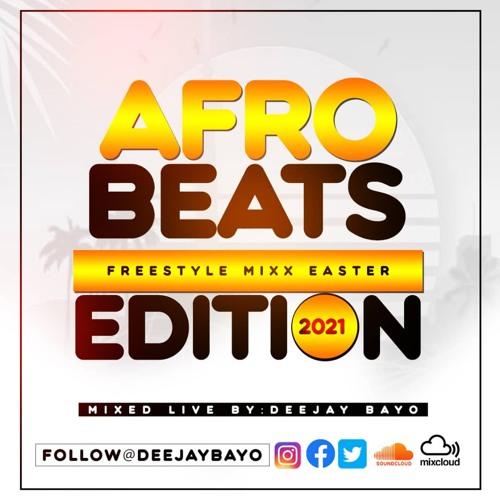 Afrobeats Freestlye Mixx (Easter 2021 Edition)