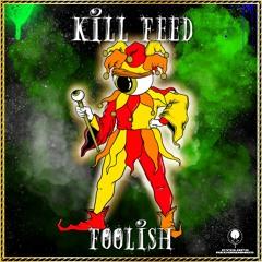Kill Feed - Foolish