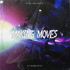 Making Moves (prod. Waytoolost)