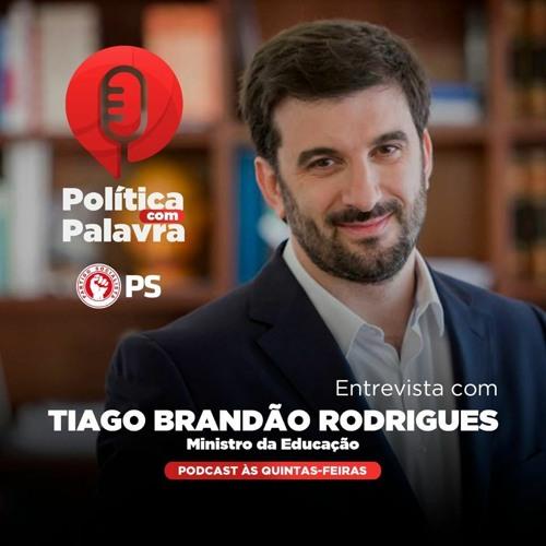 Podcast Política Com Palavra Entrevista A Tiago Brandão Rodrigues