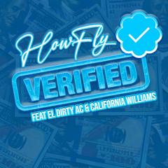 HowFly - Verified feat EL Dirty AC & California Williams