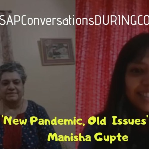 'New Pandemic Old Issues' With Manisha Gupte