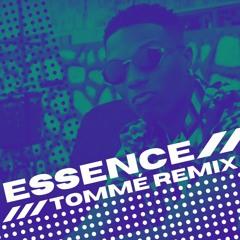 Wizkid ft. Tems - Essence (TOMMÉ Remix)