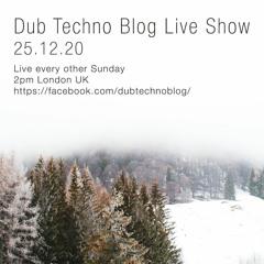 Dub Techno Blog Show 174 - 25.12.20 *Xmas Special*