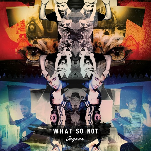 What So Not - Jaguar