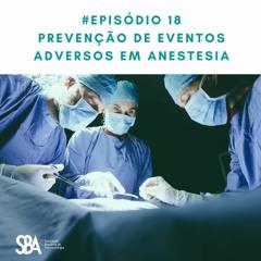 #EP18  Prevenção de Eventos Adversos em Anestesia