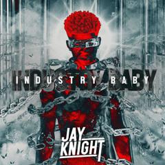 INDUSTRY BABY (Jay Knight Bootleg)
