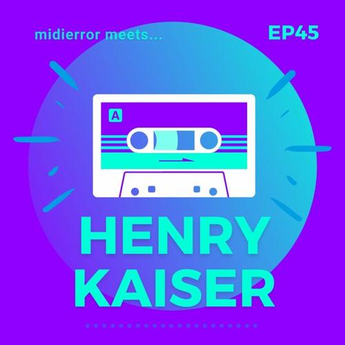 midierror meets... Henry Kaiser [EP45] Research Diver / Guitarist / Improvisor / Filmmaker