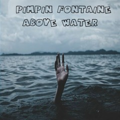 Above Water  (Prod. By VSHY Beatz)