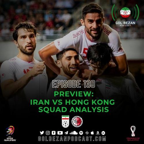Preview: Iran vs. Hong Kong   Squad Analysis