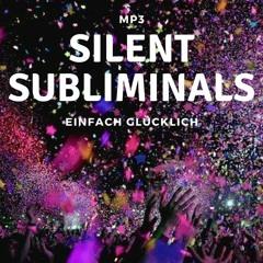 Silent Subliminals: Einfach glücklich / Hörprobe