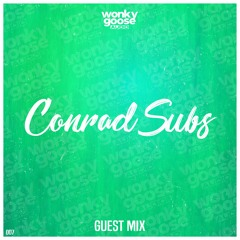 CONRAD SUBS - WONKY GOOSE GUEST MIX - 007