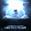Fresh Dom & Tennor - Leave You In The Dark (feat. Max Landry)(Radio Edit)[OUT NOW]