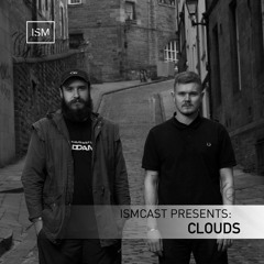 Ismcast Presents 121 - Clouds