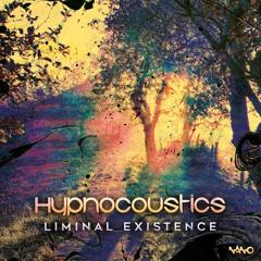 Hypnocoustics - Liminal Existence [ALBUM MIX]