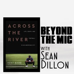 """Author of """"Across The River"""" Kent Babb takes a Beyond the Mic Short Cut"""