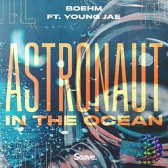 Boehm - Astronaut In The Ocean (ft. Young Jae)