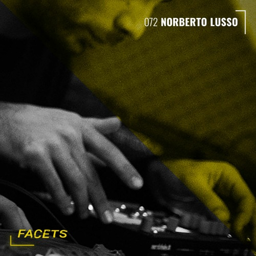 FACETS Podcast | 072 | Norberto Lusso
