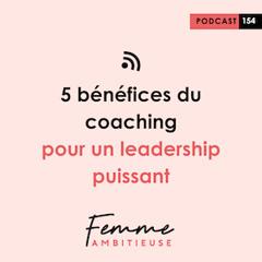 (154) 5 bénéfices du coaching pour un leadership puissant