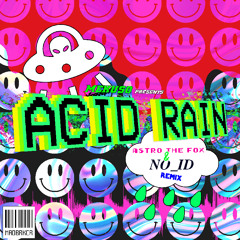 Mekuso - Acid Rain (Astro The Fox & NO_ID Remix) [FREE DL]