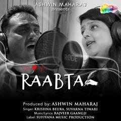 Raabta - Krishna Beura, Suvarna Tiwari