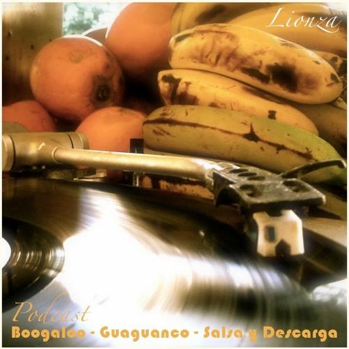 Podcast de Boogaloo- Guaguanco - Salsa y Descarga de Lionza
