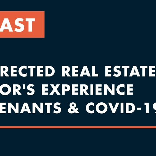 Episode 236 - Real Estate Investor During COVID-19
