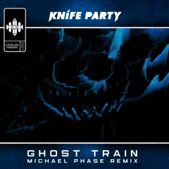 Knife Party - Ghost Train (Michael Phase Remix)   FREE DOWNLOAD 001