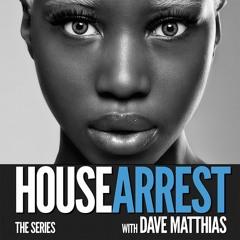 HouseArrest Series