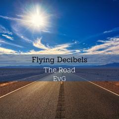 Flying Decibels - The Road (EvG)