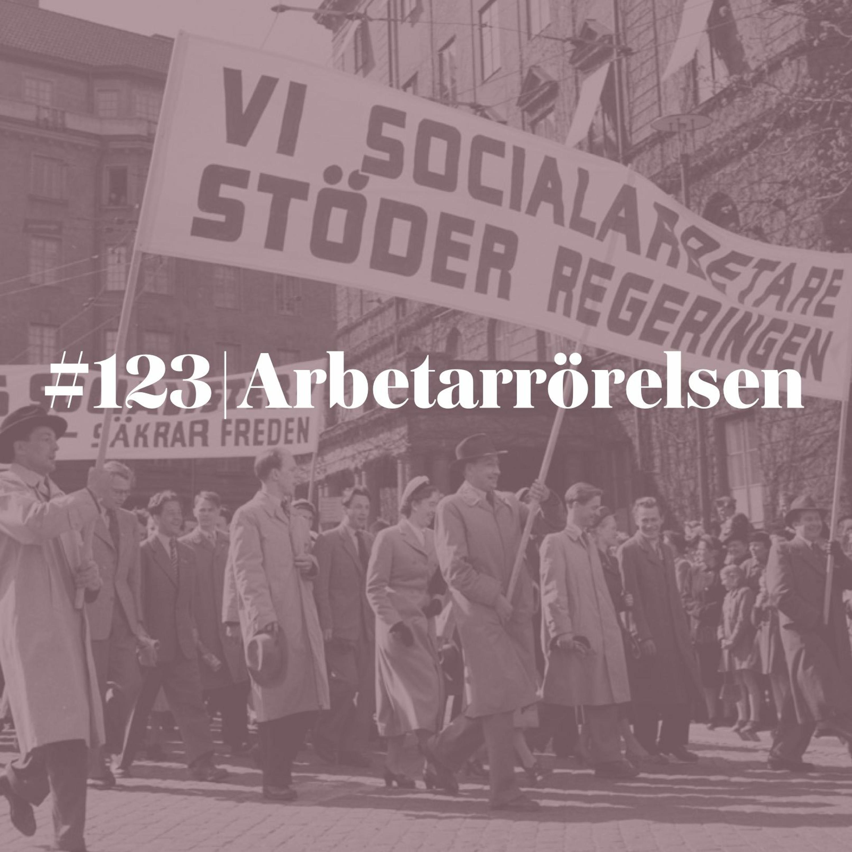 #123 Arbetarrörelsen