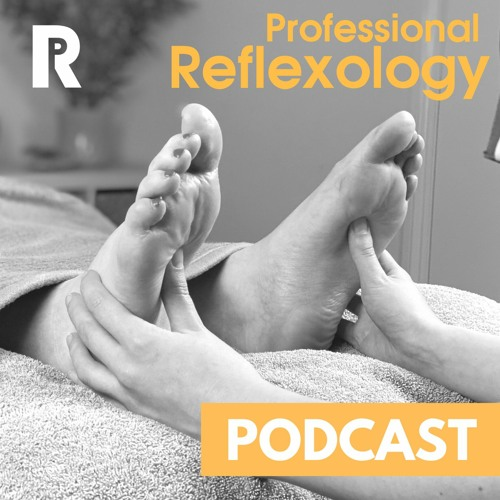 Professional Reflexology Podcast #01 w/ Guest Hagar Basis