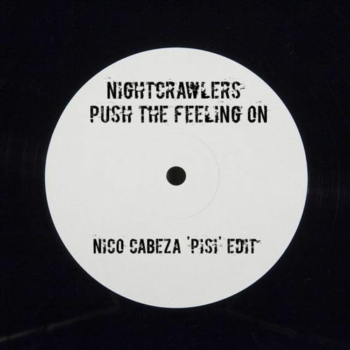 Nightcrawlers - Push The Feeling On (Nico Cabeza 'Pisi' Edit)