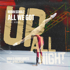 Robin Schulz vs. VINAI, Hard Lights & Afrojack - All We Got All Night (Bareon mashup) FREE DOWNLOAD