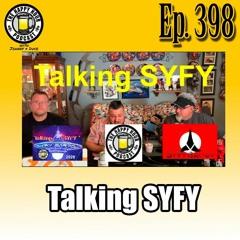 Episode 398 - Talking Syfy