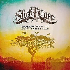 Stick Figure & Damian Marley ft. Raging Fyah - Shadow (Make It Bum Dem Mashup) (FREE DOWNLOAD)