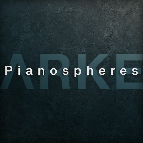 ARKE Pianospheres - Music by Paul Parker