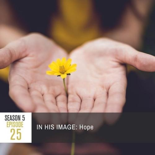 Season 5 Episode 25 - IN HIS IMAGE: Hope