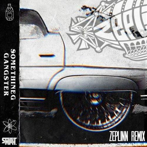 G Space X Smith. - Something Gangster (Zeplinn Remix) [mm]