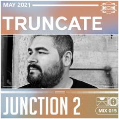 Junction 2 Mix Series 015 - Truncate