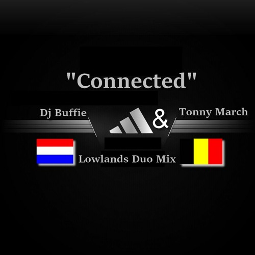 """""""CONNECTED"""" { Lowlands Duo Mix }"""
