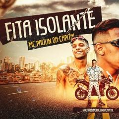 MC Paulin Da Capital - Fita Isolante (Áudio Oficial) DJ GM E ChiefBeats
