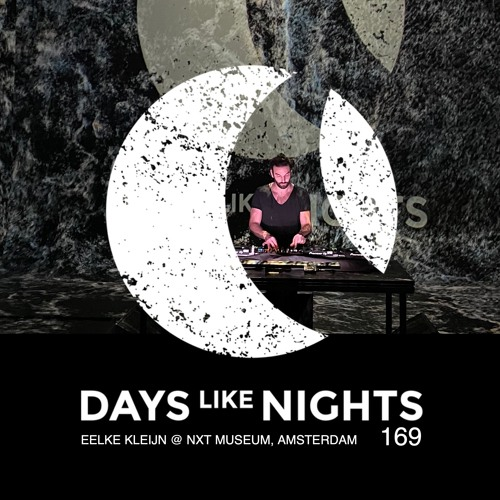 DAYS like NIGHTS 169 - Eelke Kleijn @ NXT Museum, Amsterdam thumbnail