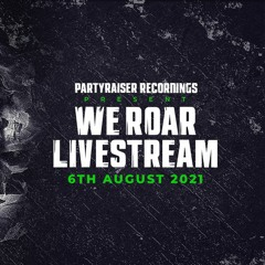 Partyraiser Recordings | We Roar Livestream (on offcial - warming up live mix