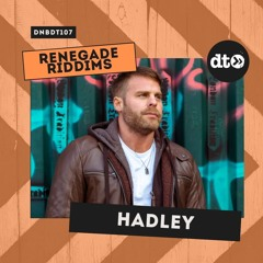 RENEGADE RIDDIMS: Hadley