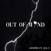 Out Of Mind - Sonitro ft Sea-y
