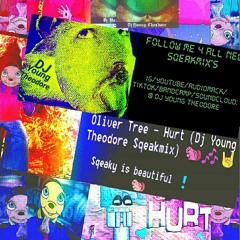 Oliver Tree - Hurt (Young Theodore Sqeakmix)