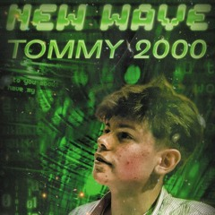 New Wave Podcast 042: Tommy 2000