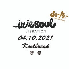 Irie Soul Vibration (04.10.2021 - Part 1) brought to you by Koolbreak on Radio Superfly